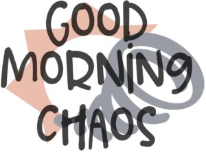 Good Morning Chaos - Family friendly blog